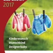 """Woche für das Leben 2017 """"Kinderwunsch – Wunschkind – Designerbaby"""""""